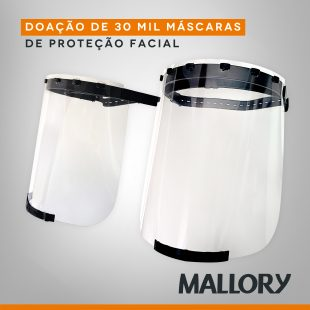 Mallory produz e doa 30 mil máscaras estilo 'face shield' a órgãos de saúde e pequenas empresas